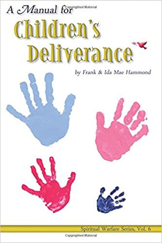 MANUAL FOR CHILDREN'S DELIVERANCE by Frank & Ida Mae Hammond