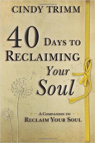 40 DAYS TO RECLAIMING YOUR SOUL by Cindy Trimm