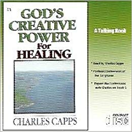 GOD'S CREATIVE POWER FOR HEALING AUDIO BOOK by Charles Capp