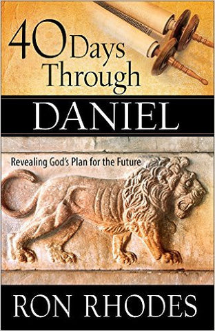 40 DAYS THROUGH DANIEL by RON RHODES PhD