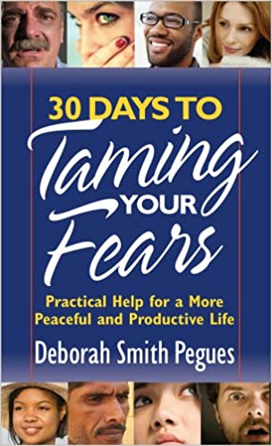 30 Days To Taming Your Fears By Deborah Smith Pegues