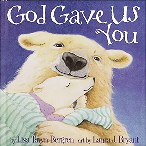 God Gave Us You  Board Boook By Lisa Tawn Bergrens