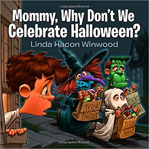 Mommy Why Don't We Celebrate Halloween Updated -  Linda Winwood