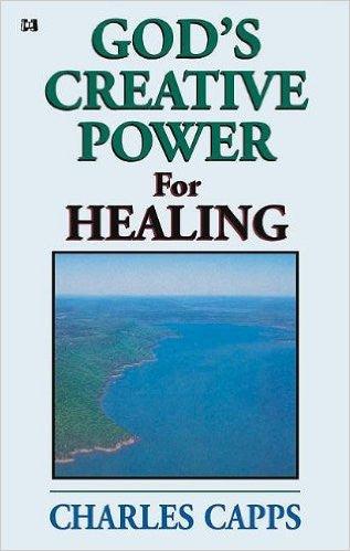 God's Creative Power for Healing - Charles Capps