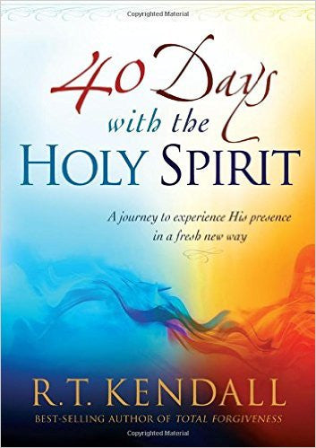 40 DAYS WITH THE HOLY SPIRIT by R.T. Kendall