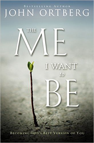 ME I WANT TO BE SC by John Ortberg