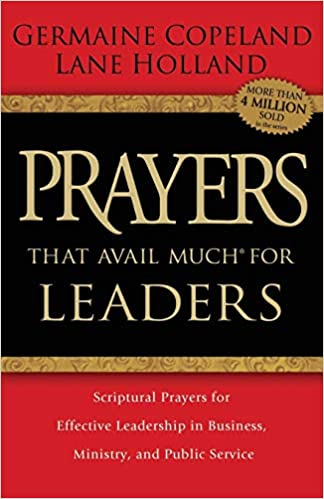 PRAYERS THAT AVAIL MUCH FOR LEADERS By Copeland & Holland
