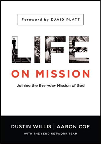 LIFE ON MISSION By  Dustin Willis & Aaron Coe