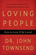 LOVING PEOPLE By Dr. John TOwnsend