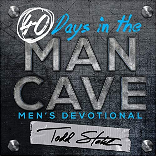 40 DAYS IN THE MAN CAVE DEVOTIONAL by Todd Stahl