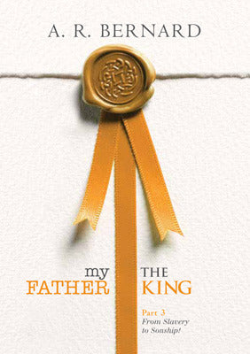 My Father the King - Part 3 (5 DVD Teaching)