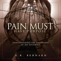 Pain Must Have Purpose - DVD