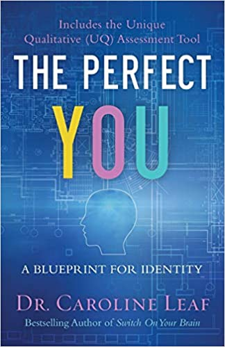 PERFECT YOU By Dr. Caroline Leaf