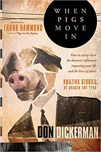 WHEN PIGS MOVE IN By Don Dickerman