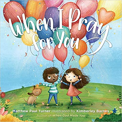 When I Pray For You By Matthew Paul Turner