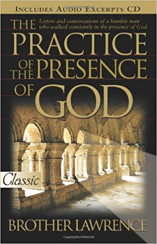 Practice and Presence of God By Brother Lawrence