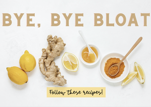 Bye, Bye Bloat Recipes