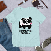 Never say no to panda Short-Sleeve Unisex T-Shirt