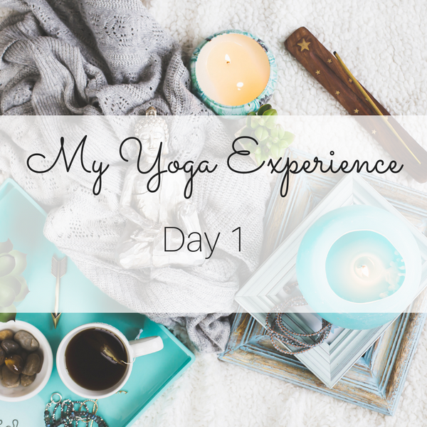 My Yoga Experience - Day 1