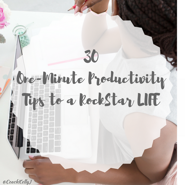 30 One-Minute Productivity Tips to a RockStar LIFE