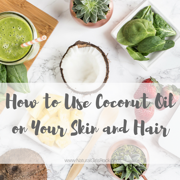 How To Use Coconut Oil On Your Skin and Hair
