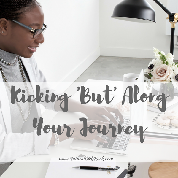 Kicking 'But' Along Your Journey