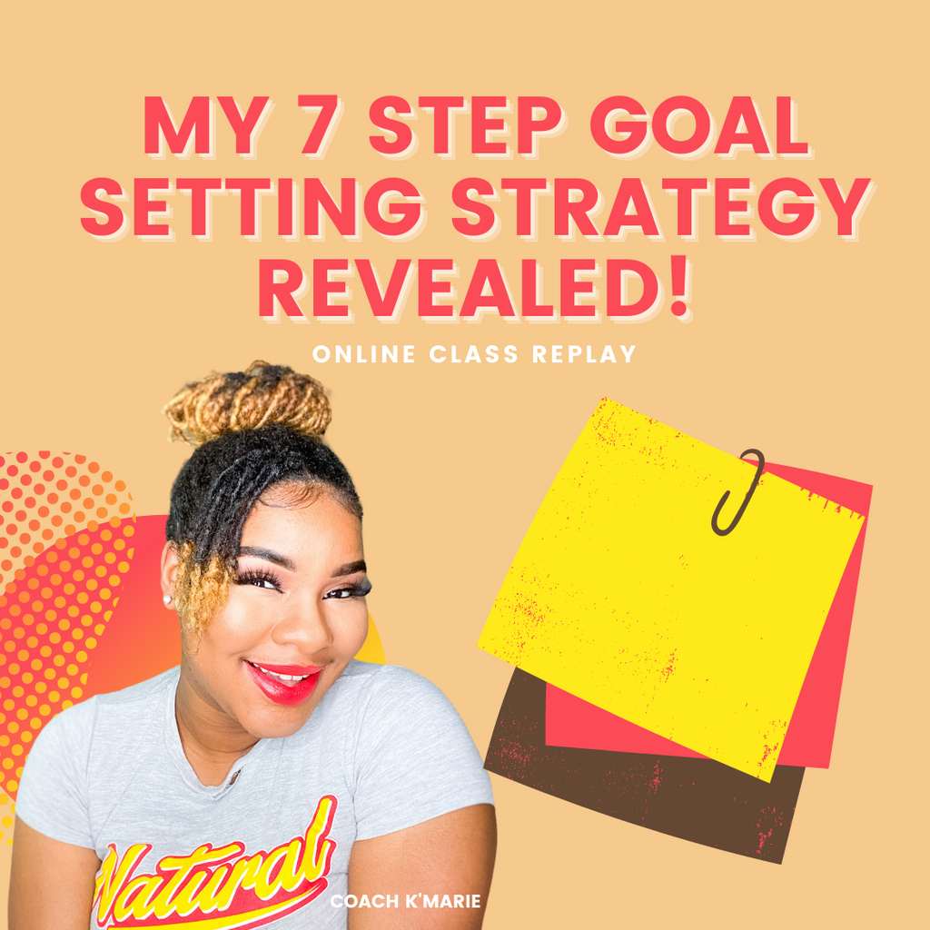 My 7 Step Goal Setting Strategy Revealed!