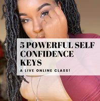 """5 Powerful Self Confidence Keys!"" LIVE ONLINE CLASS"