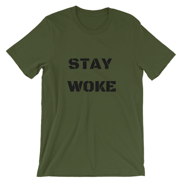 STAY WOKE - Unisex Short Sleeve T-shirt