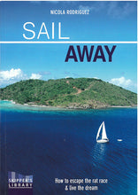 SAIL AWAY - HOW TO ESCAPE THE RAT RACE AND LIVE THE DREAM - bosunsboat