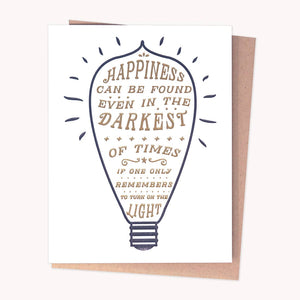 Happiness Can Be Found In The Darkest of Times Card