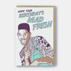Hope Your Birthday's Mad Fresh Card