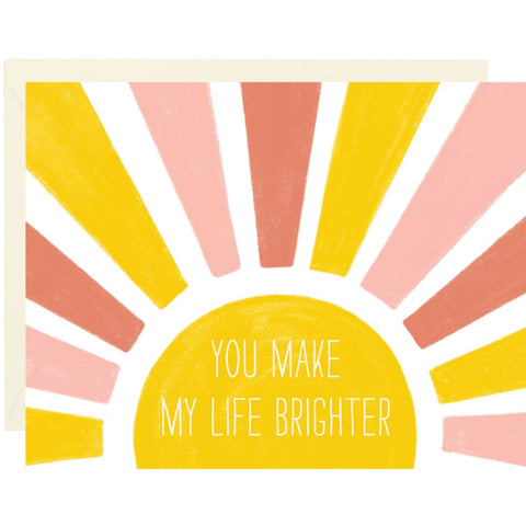 You Make My Life Brighter Card