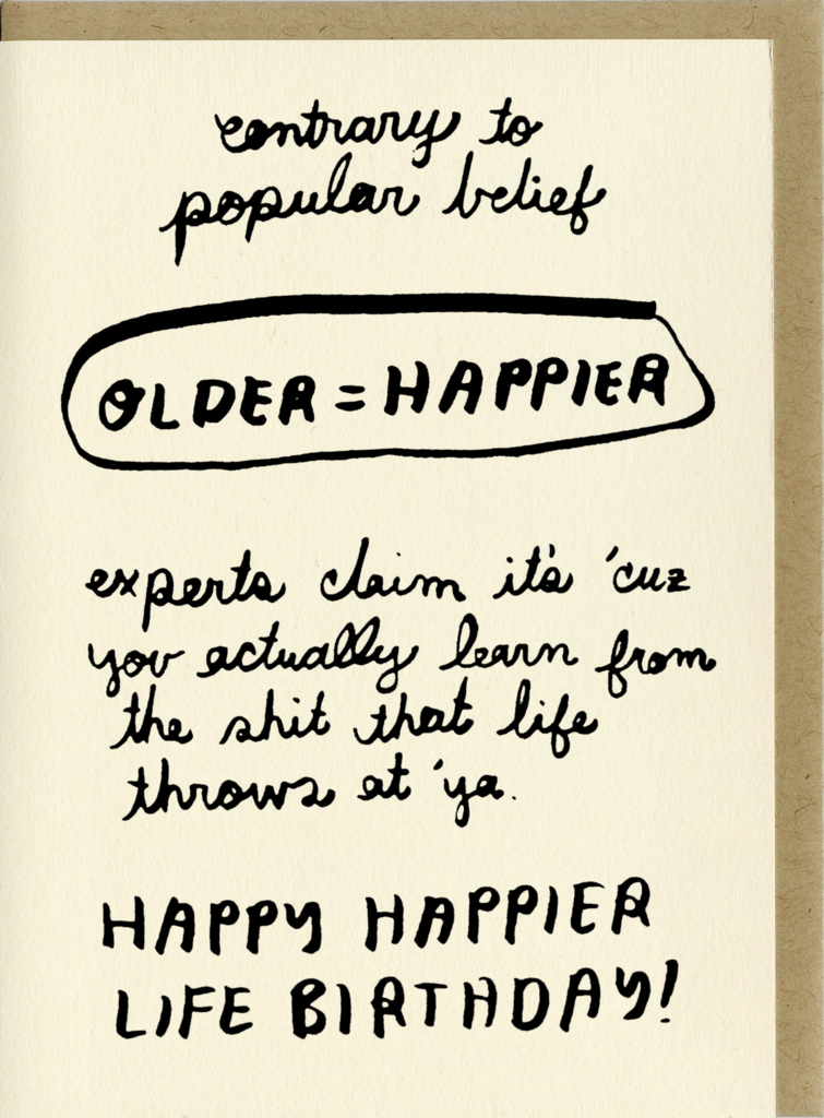 People I've Loved Contrary To Popular Belief Older = Happier Card