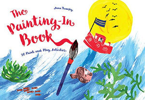 The Painting-In Book: 30 Paint & Play Activities