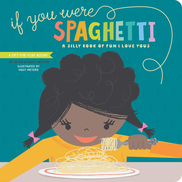 If You Were Spaghetti: A Silly Book of Fun I Love Yous