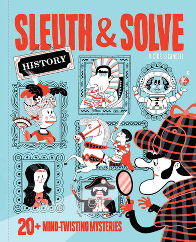 Sleuth & Solve, History: 20+ Mind-Twisting Mysteries