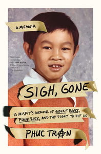 Sigh Gone: A Misfit's Memoir of Great Books, Punk Rock, and the Fight To Fit In