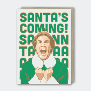 Santa's Coming...Santaaaaa Card