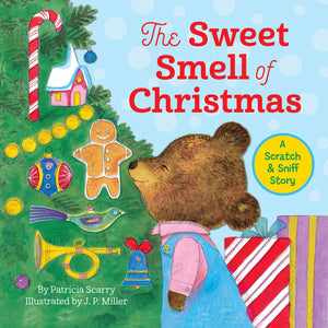 The Sweet Smell of Christmas: A Scratch & Sniff Story