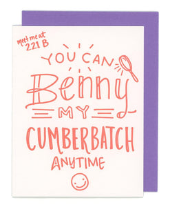 Igloo Letterpress You Can Benny My Cumberbatch Anytime Card