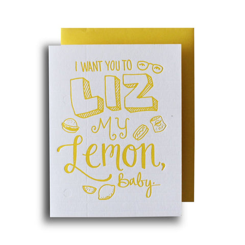 Igloo Letterpress I Want You To Liz My Lemon Baby Card