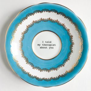 Lou Brown Vintage I Told My Therapist About You Decorative Plate