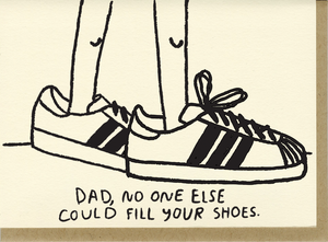 People I've Loved Dad, No One Can Fill Your Shoes Card