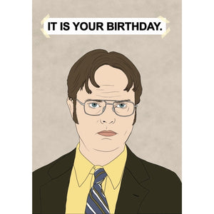 Dwight Shrute It Is Your Birthday Card