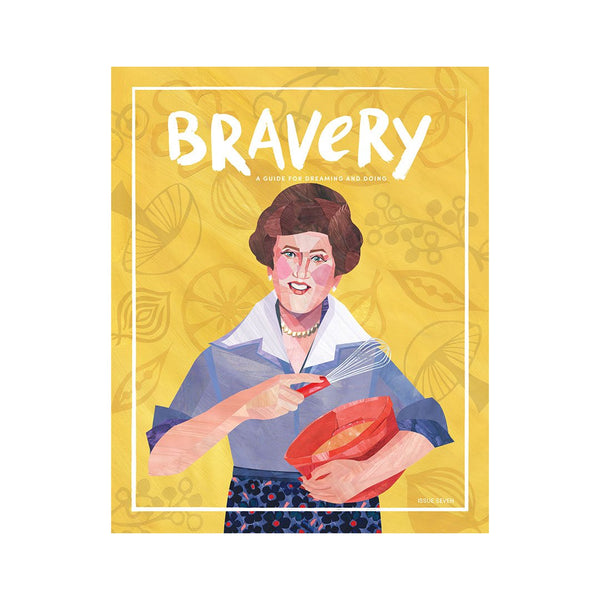 Bravery Magazine: Issue 7, Julia Child