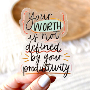 Your Worth Is Not Defined By Your Productivity Sticker