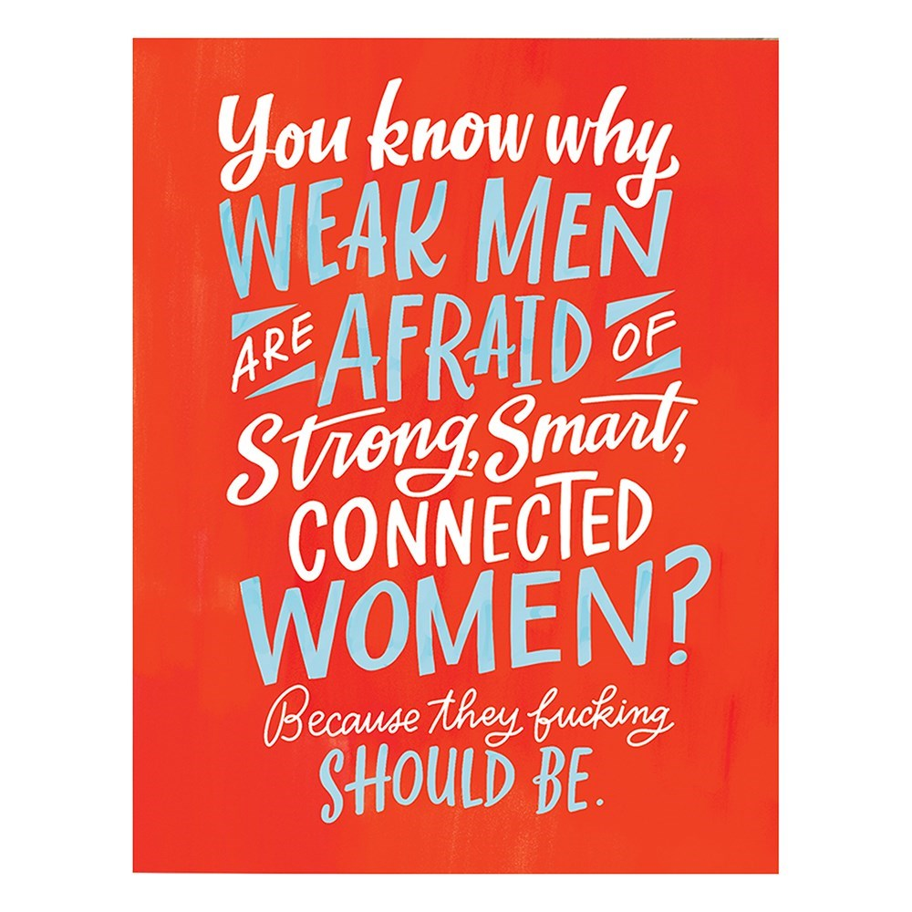 Emily McDowell You Know Why Weak Men Are Afraid Card