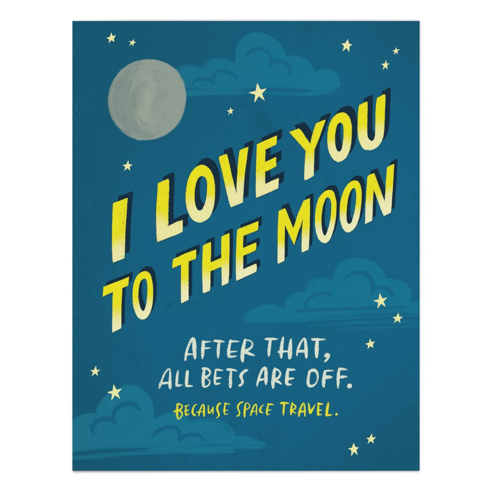 I Love You To The Moon. After That... Card