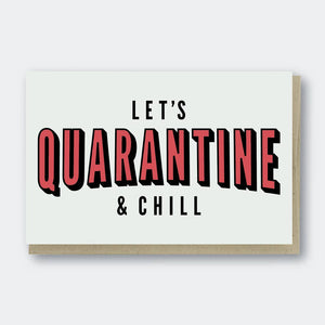 Let's Quarantine & Chill Card